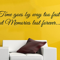 Wall Decals Vinyl Decal Sticker Quote Time Goes By Way Too Fast But Memories Last Forever Interior Design Bedroom Living Room Decor KT109 - Edit Listing - Etsy