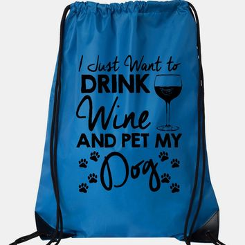 """Drawstring Gym Bag  """"I Just Want To Drink Wine and Pet My Dog""""  Funny Workout Squatting Gift"""
