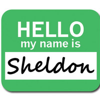 Sheldon Hello My Name Is Mouse Pad