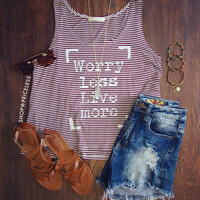 Worry Less Live More Top