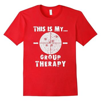Shooting is my Group Therapy Gun Support T-Shirt Funny Tee