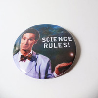 "Bill Nye the Science Guy ""Science Rules!"" Pinback Button OR Magnet -- 2.25 inch"