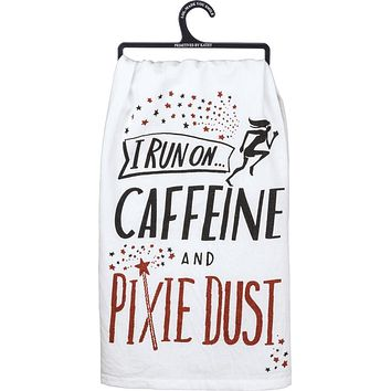 I Run On Caffeine And Pixie Dust Dish Towel in White, Black, and Red