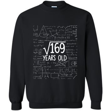 Square Root of 169: 13th Birthday 13 Years Old  Printed Crewneck Pullover Sweatshirt