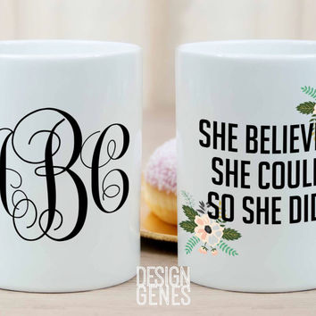 She believed she could so she did monogram mug graduation gift for her