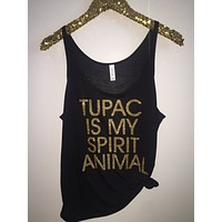 Tupac Is My Spirit Animal - Slouchy Relaxed Fit Tank - Ruffles with Love - Fashion Tee - Graphic Tee