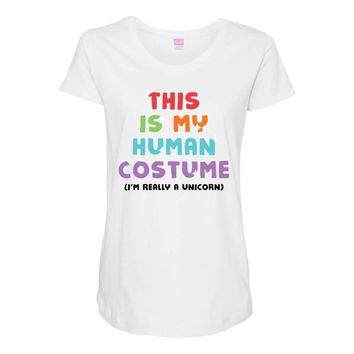 This Is My Human Costume I'm Really A Unicorn Maternity Scoop Neck T-shirt