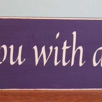 I love you with all of me, love, wood sign