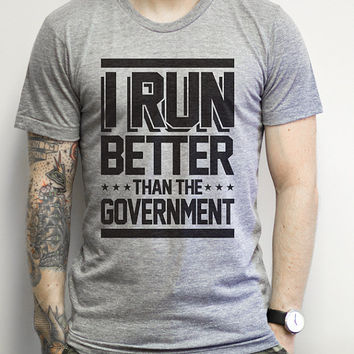 I Run Better than the Government , Athletic Grey Shirt - Political, funny, workout shirt, fitness, clothing, jokes, politics, shirts,