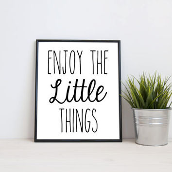 Enjoy the little things, 8x10 digital print, black and white quote, instant printable poster, typography, wall art, home decor, modern print