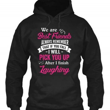We are best friends always remember that if you fall i will pick you up Women's hoodie