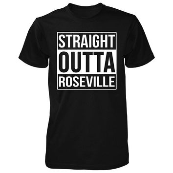 Straight Outta Roseville City. Cool Gift - Unisex Tshirt