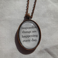 Cinderella Jewelry, Impossible Things are Happening Every Day, Cinderella Quote, Necklace, Fairy Tale