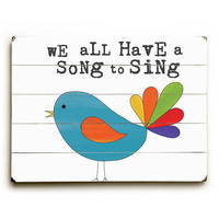Song To Sing by Artist Alli Rogosich Wood Sign