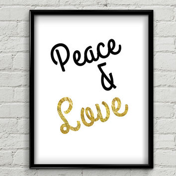 Peace & Love / Motivational Print / Instant Download