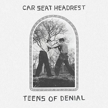 Car Seat Headrest - Teens Of Denial [Explicit]