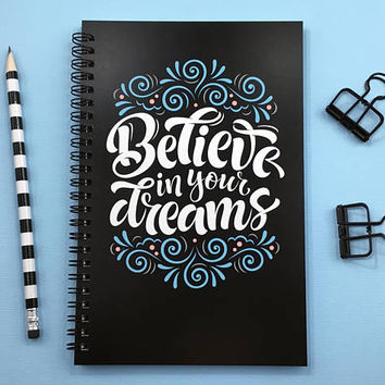 Writing journal, spiral notebook, bullet journal, cute sketchbook, blank lined grid paper, motivational quote - Believe in your dreams