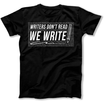 Writers Don't Read. We Write.