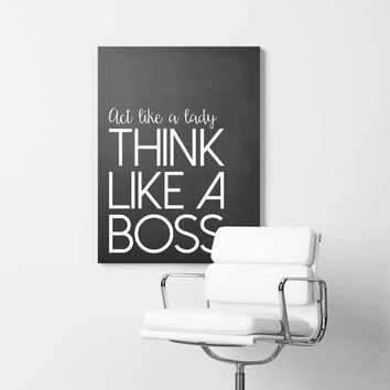 Act like a lady, Think like a boss, 8x10 digital print, black and white quote instant printable, typography, download, wall art modern print