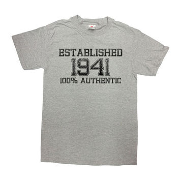 Funny Birthday T Shirt Established 1941 (Any Year) 100% Authentic 75th Birthday Gift Custom Shirt Birthday Present Mens Ladies Tee - SA577