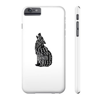 Wolves don't lose sleep over the opinion of sheep Phone Case
