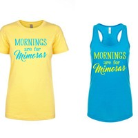 Mornings are for Mimosas Tee or Tank brunch so hard tank - basic - mom yoga - girls trip tee - vacation tanktop