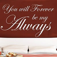 Wall Decals Quotes Vinyl Sticker Decal Quote You will Forever be my Always Phrase Home Decor Bedroom Art Design Interior C256