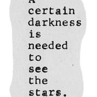 SALE! - A Certain Darkness Is Needed To See The Stars