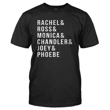 Rachel & Ross & Monica & Chandler & Joey & Phoebe