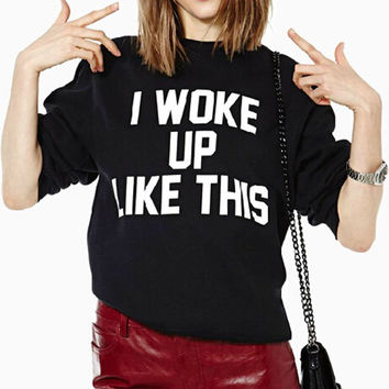 "Black ""I Woke Up Like This"" Letter Print Long Sleeve Sweatshirt"