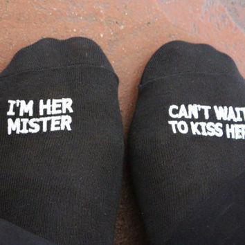 "Grooms Wedding Socks "" I'M HER MISTER, CAN'T WAIT TO KISS HER"" best wedding idea"