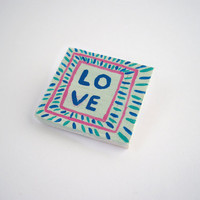 Love Brooch, wooden brooch, square brooch, art brooch, pin brooch, mint, pink, blue, eco friendly brooch, geometric pattern, on sale