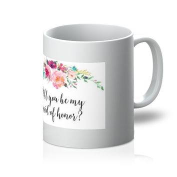 Will you be my Maid of Honor Proposal Mug
