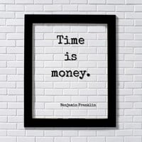 Benjamin Franklin - Floating Quote - Time is Money - Wall Hanging Art Transparent Image Modern Decor