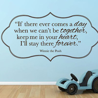 """Wall Vinyl Quote - If There Ever Comes a Day - Winnie the Pooh (24""""x12"""")"""