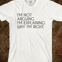 Supermarket: I'm Not Arguing I'm Explaining Why I'm Right T-Shirt from Glamfoxx Shirts