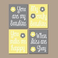 YELLOW Gray You Are My SUNSHINE Wall Art, Canvas or Prints Baby Girl NURSERY Decor, Nursery Rhyme, Girl Quote, Girl Bedroom Decor, Set of 4