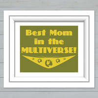 Funny Best Mom in The Multiverse Print Geek Nerd Science Fiction Physics Decor Gift Christmas Hanukkah Mothers day gifts
