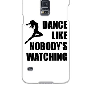 Dance Like Nobodys Watching - Samsung Galaxy S5 Case
