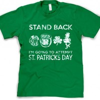 Stand Back Im Going to Try St Patricks Day Shirt