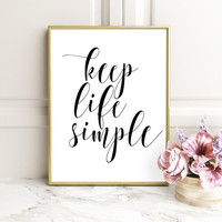Keep life simple, Motivational poster, Printable poster, Wall art,Digital poster, Scandinavian poster, Instant download, Printable quote
