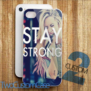 Stay Strong Demi Lovato - iPhone 4/4S, 5/5S, 5C Case and Samsung Galaxy S3, S4 Case.