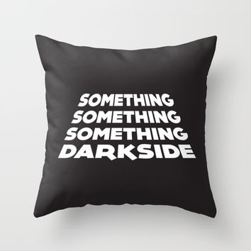 Something darkside Throw Pillow by g-man