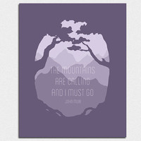 The Mountains Are Calling And I Must Go - Typography Quote Print John Muir Quote Mountain Poster