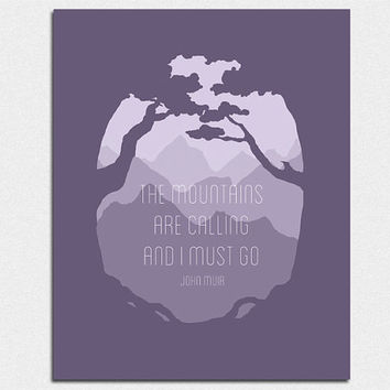 Best John Muir Quote The Mountains Are Calling Products on Wanelo