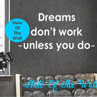 Dreams dont work unless you do Wall Decal Vinyl Sticker Art Decor Bedroom Design Mural interior design gym workout excercise health