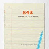 642 Things To Write About By San Francisco Writer's Grotto- Assorted One