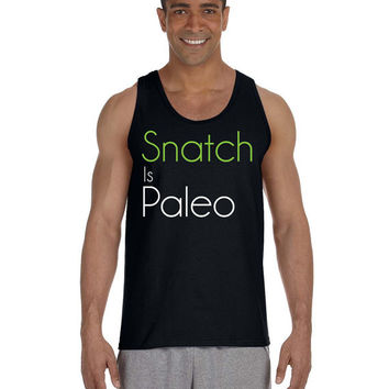 Crossfit Tank - Snatch is Paleo - Workout Clothes - Funny T Shirt for Crossfit Games