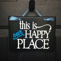This Is Our Happy Place Door Sign - Wedding Gift Door Sign - Wedding Gift Wall Sign - This Is Our Happy Place Wall Sign