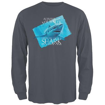 Always Be Yourself Shark Great White Mens Long Sleeve T Shirt